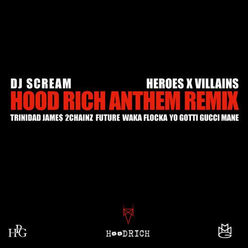 HOODRICH ANTHEM by Trinidad Jame$, 2Chainz, Future, Waka Flocka, Gucci Mane (Heroes x Villains RMX)