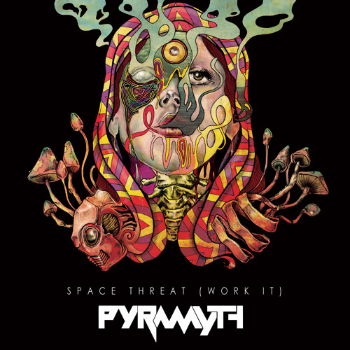 Pyramyth - Space threat (Work it) Soundcloud Preview