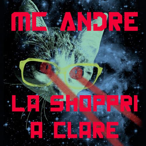 MC Andre - La Shoppri a Clare