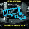7.- Alcohol, cigarro y otros vicios [prod. K-ntilen & Michael Krueger]