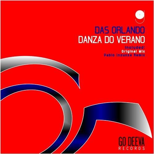 Das Orlando - Danza Do Verao (Original Mix) || OUT NOW @GO DEEVA RECORDS