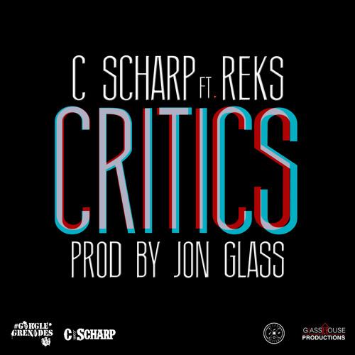 C Scharp - Critics ft REKS [Prod By Jon Glass]