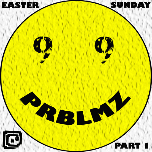 99 PRBLMZ EASTER SUNDAY @ REVOLVER - REVISITED (PART 1)