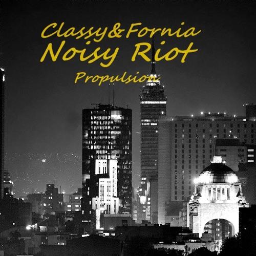 Classy&Fornia - Propulsion (Noisy Riot Club Remix)