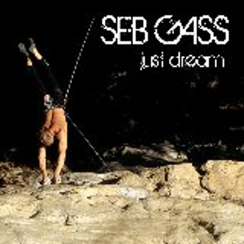 SeB GaSs-Just a dream(original mix)*Just Dream EP//Bonds Records