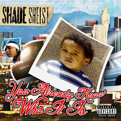 Shade Sheist - You Already Know Who It Is (prod by Aceman & Shade Sheist)