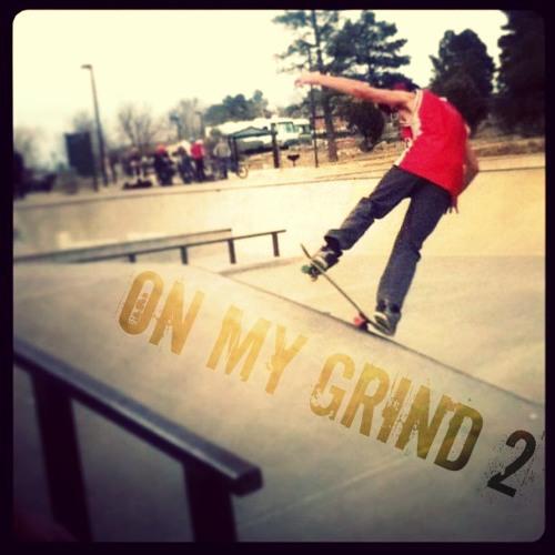 On My Grind 2