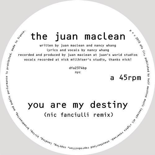 "The Juan Maclean ""You Are My Destiny"" (Nic Fanciulli Remix)"