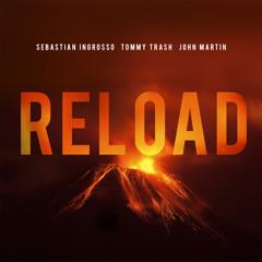 Reload (Sebastian Ingrosso - Tommy Trash - John Martin)