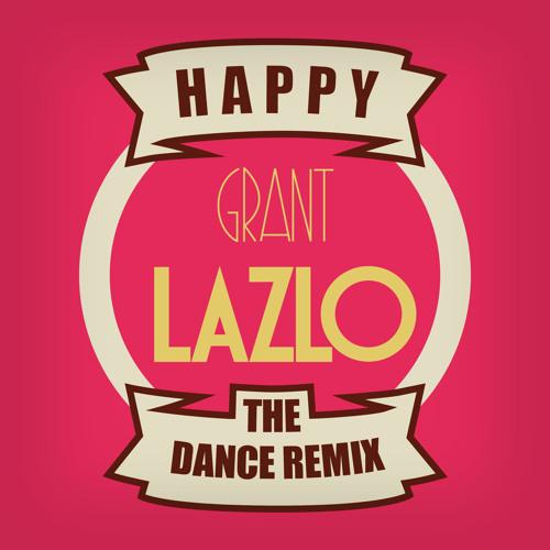 Happy (Grant Lazlo's remix) /// FREE DOWNLOAD ///