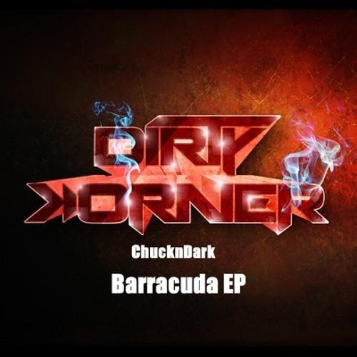 ChucknDark-Barracuda /Out Beatport/ Dirty Korner Recordings