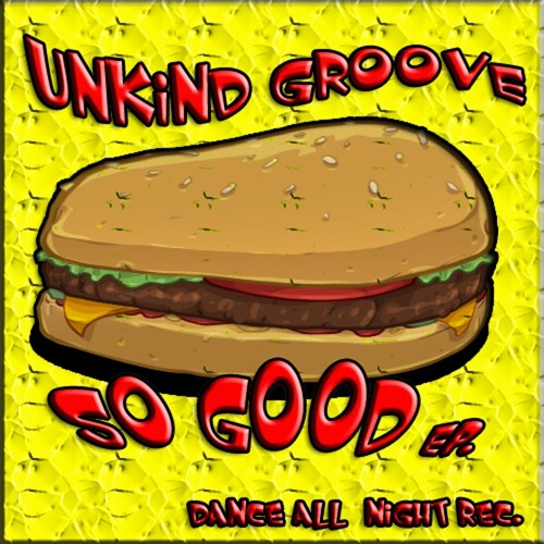 UNKIND GROOVE - SO GOOD EP.