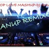 NONSTOP LOVE MASHUP MIX DJ ANUP-2013