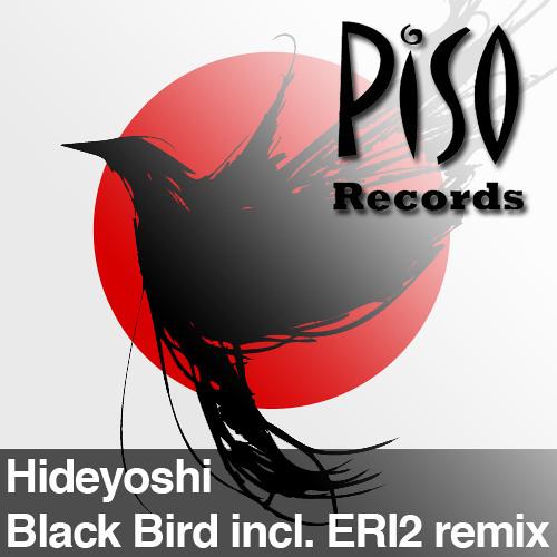 Hideyoshi - Black Bird [Piso Records] in London