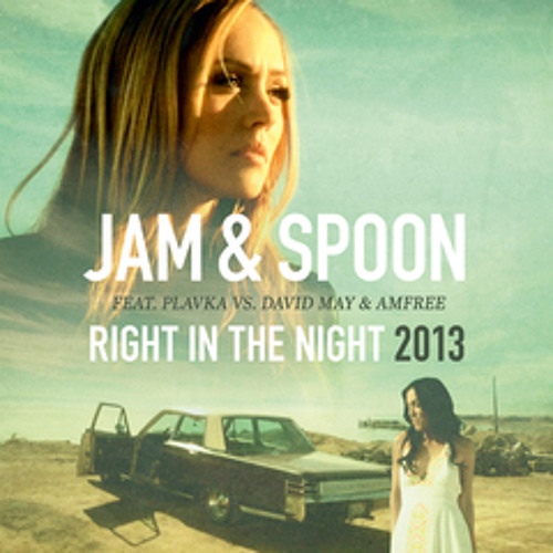 Bodybangers Remix - Right In The Night 2013 - Jam & Spoon feat Plavka vs David May & Amfree -
