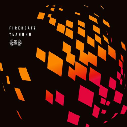 Firebeatz - Yeahhhh (Available April 15)