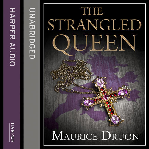 The Strangled Queen, By Maurice Druon, Read by Peter Joyce