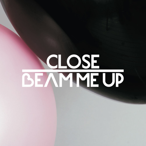 CLOSE - 'Beam Me Up' feat. Charlene Soraia & Scuba (George FitzGerald Remix)