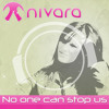 Nivara - No One Can Stop Us (Jose Mose Radio Remix)