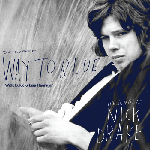 "Way To Blue : The Songs Of Nick Drake (Record Store Day 7"" single)"