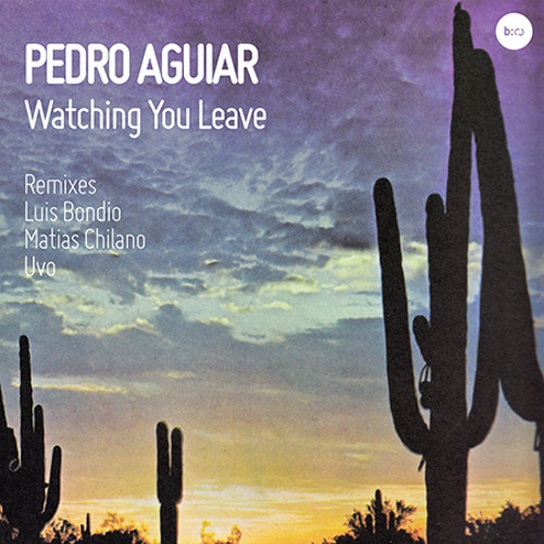 Pedro Aguiar - Watching Your Leave (Matias Chilano Remix) [Balkan Connection]