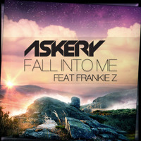 Askery ft. Frankie Z - Fall Into Me (Tom Buster & Askery Remix)