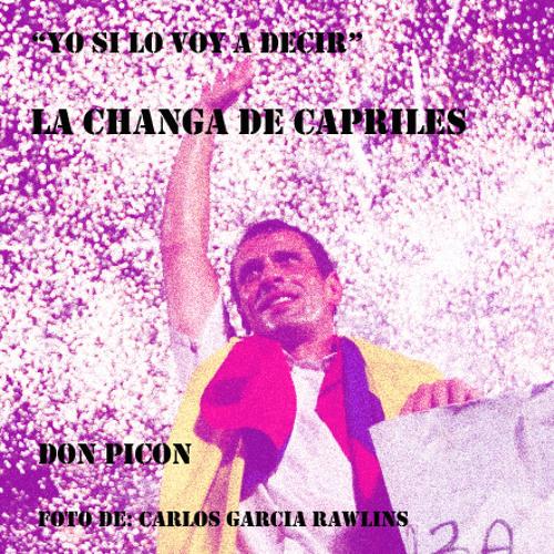 """Yo si lo voy a decirXXL"" LaChangadeCaprilesExtendida"