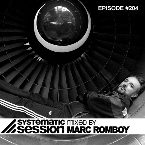 Systematic Session Episode #204 (Mixed by Marc Romboy)