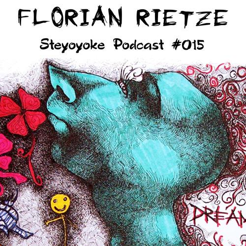 Florian Rietze - Steyoyoke Podcast #015