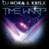 DJ HORA &  KRIS.K - TIME WARP (2013)