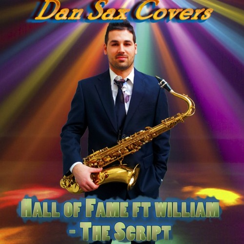 Hall of Fame ft William_The Script (Sax Cover) [Dan Sax Covers] - FREE DOWNLOAD !!!