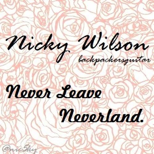 Nicky Wilson - Never Leave Neverland