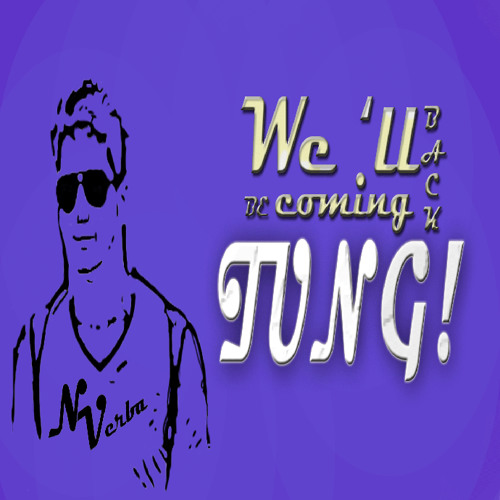 We´ll Be Coming Back Tung! - Deniz Koyu vs Calvin Harris ft. Example (Nico Verba Mashup)
