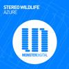 Stereo Wildlife - Azure (Radio Edit)