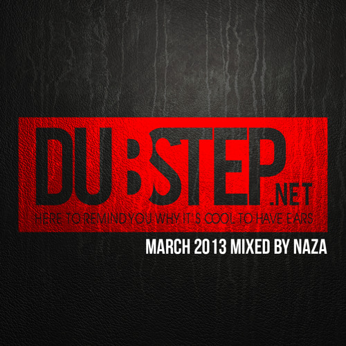 Dubstep.NET March 2013 - Mixed by NAZA