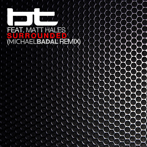 BT - Surrounded (Michael Badal Remix)