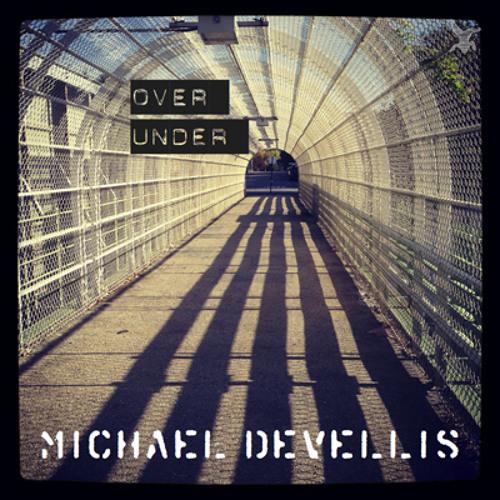 Michael DeVellis - Over Under EP