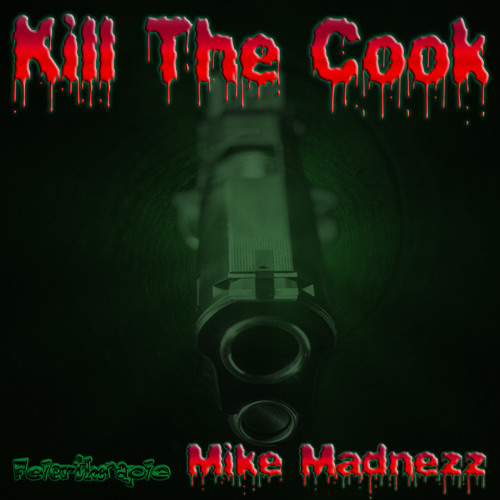 Mike Madnezz - Kill the Cook