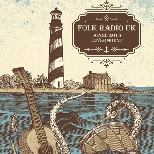 Folk Radio UK - Covermount for April 2013