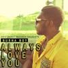 BURNA BOY - ALWAYS LOVE YOU