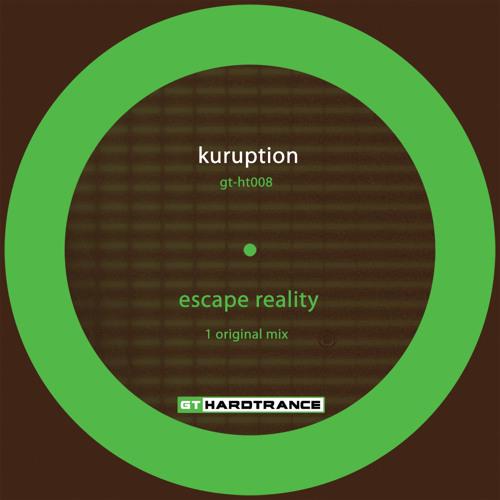 Kuruption - Escape Reality (Original Mix)