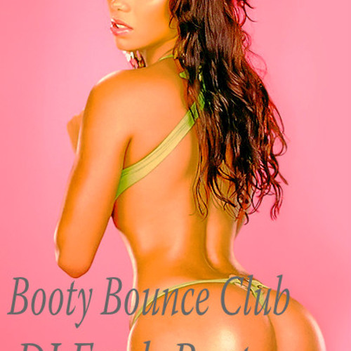 Booty Bounce Club Mix - Dj Fresh Beat