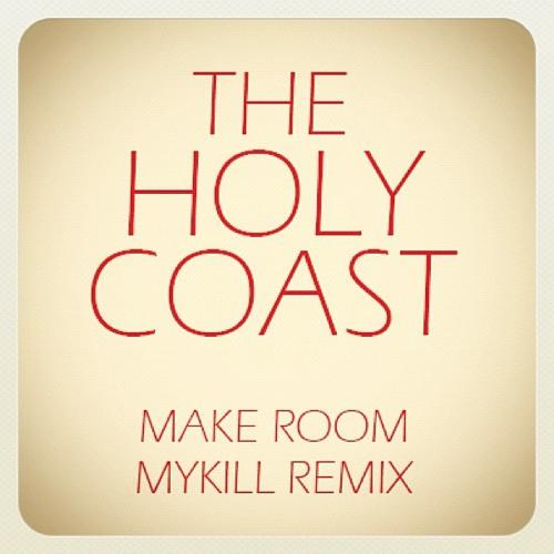 The Holy Coast - Make Room (MyKill Remix)