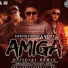 Amiga (Official Remix) - Carlitos Rossy Ft Gotay y Jory