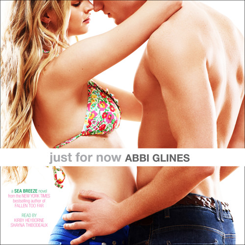 Just for Now racy audio clip by Abbi Glines