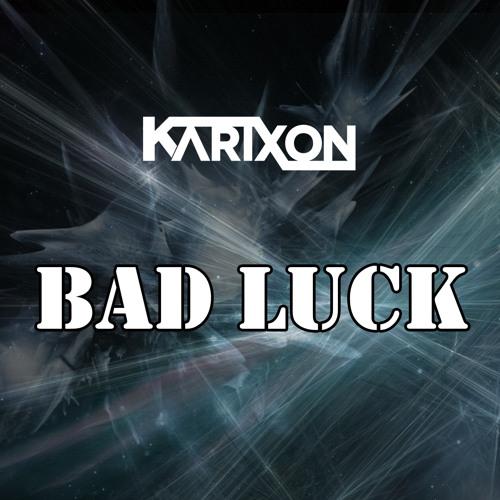 Karixon - Bad Luck (Original Mix)