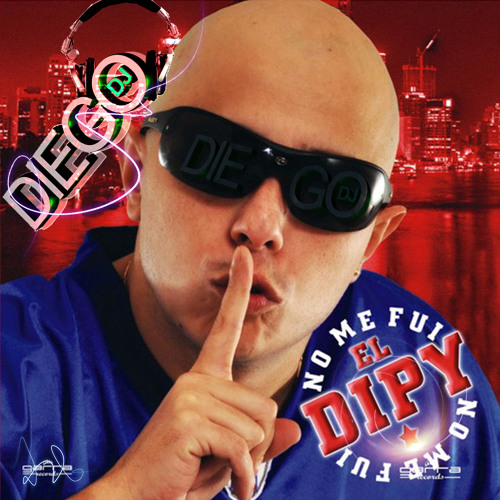 EL DIPY - DJ DIEGO - YO VIVO DE NOCHE