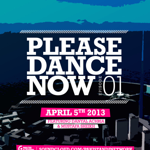 Please Dance Now Podcast - Ep. 1 feat. Danyal Achria & Mustafa Shiekh