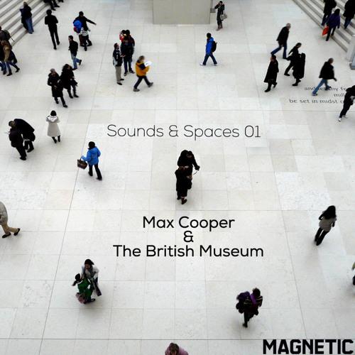 Sounds & Spaces 001: Max Cooper & The British Museum