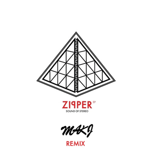 Sound of Stereo - Zipper (MAKJ Remix)